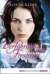 Verführung der Finsternis - Roman