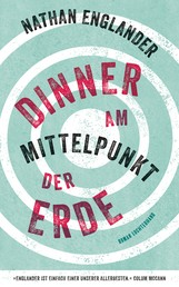 Dinner am Mittelpunkt der Erde - Roman