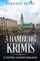 Feronia Petri: 3 Hamburg Krimis ★★★