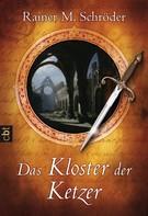 Rainer M. Schröder: Das Kloster der Ketzer ★★★
