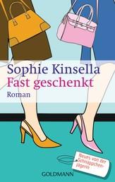 Fast geschenkt - Ein Shopaholic-Roman 2