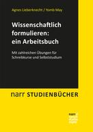Agnes Lieberknecht: Wissenschaftlich formulieren: ein Arbeitsbuch