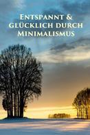 Marlen Holmberg: Entspannt & glücklich durch Minimalismus ★★★
