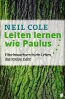 Neil Cole: Leiten lernen wie Paulus