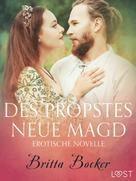 Britta Bocker: Des Propstes neue Magd: Erotische Novelle