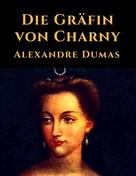 Alexandre Dumas: Die Gräfin von Charny