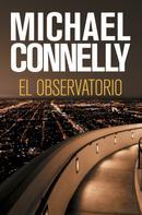 Michael Connelly: El observatorio