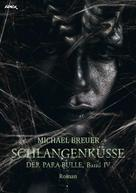 Michael Breuer: SCHLANGENKÜSSE