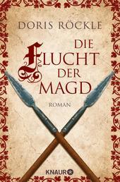 Die Flucht der Magd - Historischer Roman