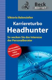 Karriereturbo Headhunter - Mit dem Personalberater auf Kurs Traumjob
