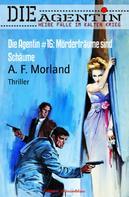 A. F. Morland: Die Agentin #16: Mörderträume sind Schäume