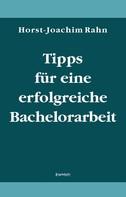 Horst-Joachim Rahn: Tipps für eine erfolgreiche Bachelorarbeit