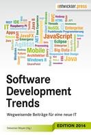 Sebastian Meyen: Software Development Trends: Wegweisende Beiträge für eine neue IT
