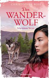Der Wanderwolf - Folge deinem Herzen
