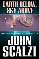 John Scalzi: The Human Division #13: Earth Below, Sky Above ★★★★★