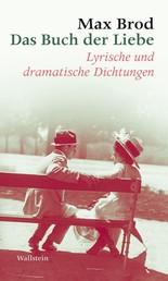 Das Buch der Liebe - Lyrische und dramatische Dichtungen