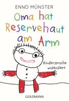 Enno Münster: Oma hat Reservehaut am Arm ★★★★
