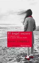 El ángel oscuro - El segundo caso de la agente Marian Dahle