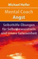 Michael Helfer: Mental Coach Angst