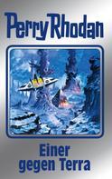 Perry Rhodan: Perry Rhodan 135: Einer gegen Terra (Silberband) ★★★★