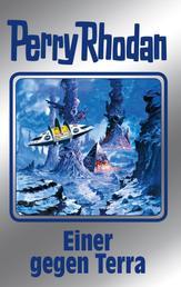 """Perry Rhodan 135: Einer gegen Terra (Silberband) - 6. Band des Zyklus """"Die Endlose Armada"""""""