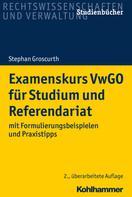 Stephan Groscurth: Examenskurs VwGO für Studium und Referendariat