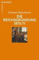 Michael Epkenhans: Die Reichsgründung 1870/71 ★★★★