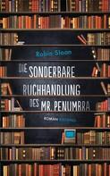 Robin Sloan: Die sonderbare Buchhandlung des Mr. Penumbra ★★★★
