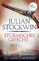 Julian Stockwin: Stürmisches Gefecht: Ein Thomas-Kydd-Roman - Band 7 ★★★★★