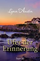 Lynn Austin: Ufer der Erinnerung