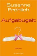 Susanne Fröhlich: Aufgebügelt ★★★★