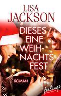 Lisa Jackson: Dieses eine Weihnachtsfest ★★★★
