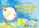 Verena Herleth: Hilli legt ihr erstes Ei - Das Bilderbuch vom Lernen. Für alle Kinder, die große Pläne haben.