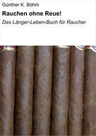Günther K. Böhm: Rauchen ohne Reue! ★★★★★