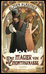 Die Magier von Montparnasse - Roman
