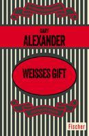 Gary Alexander: Weisses Gift