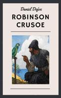 Daniel Defoe: Daniel Defoe: Robinson Crusoe (English Edition)