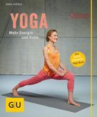 Anna Trökes: Yoga. Mehr Energie und Ruhe