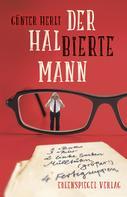 Günter Herlt: Der halbierte Mann