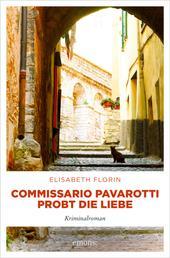 Commissario Pavarotti probt die Liebe - Kriminalroman