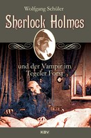 Wolfgang Schüler: Sherlock Holmes und der Vampir im Tegeler Forst ★★★★★