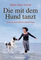 Maike Maja Nowak: Die mit dem Hund tanzt ★★★★★