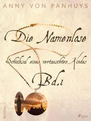Die Namenlose. Schicksal eines vertauschten Kindes Bd.1