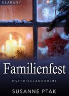 Susanne Ptak: Familienfest. Kurz - Ostfrieslandkrimi ★★★★
