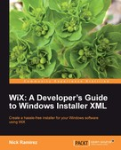 Nick Ramirez: WiX: A Developer's Guide to Windows Installer XML