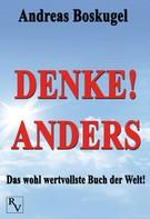 Andreas Boskugel: Denke! anders ★★★★