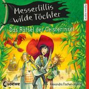Messerlillis wilde Töchter - Das Rätsel der Geisterinsel