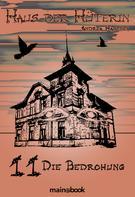 Andrea Habeney: Haus der Hüterin: Band 11 - Die Bedrohung ★★★★★