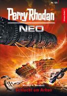 Michael H. Buchholz: Perry Rhodan Neo 121: Schlacht um Arkon ★★★★