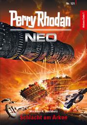 Perry Rhodan Neo 121: Schlacht um Arkon - Staffel: Arkons Ende 1 von 10